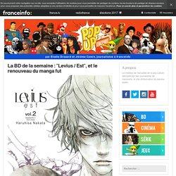 La BD De La Semaine : «Levius / Est», Et Le Renouveau Du Manga Fut