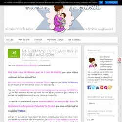 Une semaine chez la Ouistiti Family #S48-2016 - Maman de Ouistiti