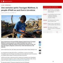 Une semaine après l'ouragan Matthew, le peuple d'Haïti se sent livré à lui-même