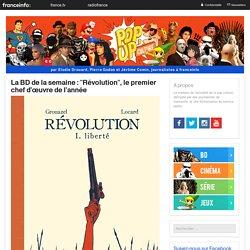 La BD De La Semaine : «Révolution», Le Premier Chef D'œuvre De L'année