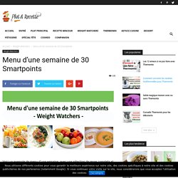 Menu d'une semaine de 30 Smartpoints - Weight Watchers