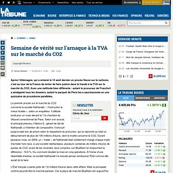 Semaine de vérité sur l'arnaque à la TVA sur le marché du CO2