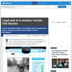 L'appli web de la semaine: YouTube Time Machine