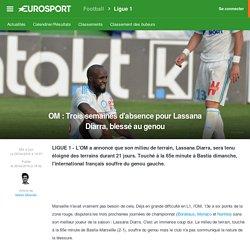 OM : Trois semaines d'absence pour Lassana Diarra, blessé au genou - Ligue 1 2015-2016