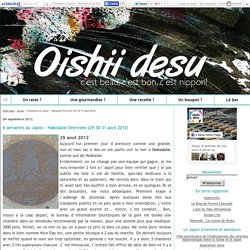 6 semaines au Japon : Hakodate Overview (29-30-31 aout 2012) - oishii desu