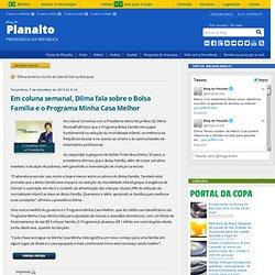Em coluna semanal, Dilma fala sobre o Bolsa Família e o Programa Minha Casa Melhor