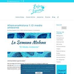 #SemanaMolona 1: El medio ambiente - Enjoy Español