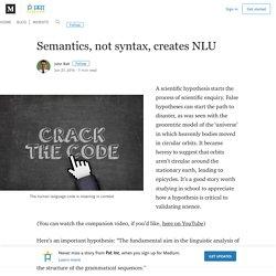 Semantics, not syntax, creates NLU – Pat Inc