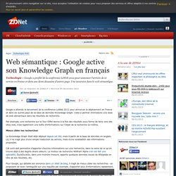 Web sémantique : Google active son Knowledge Graph en français