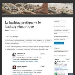 Le hashtag pratique vs le hashtag sémantique