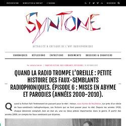 Quand la radio trompe l'oreille : petite histoire des faux-semblants radiophoniques. Épisode 6 : mises en abyme et parodies (années 2000-2010).