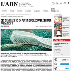 Des semelles 3D en plastique récupéré en mer par adidas - COP21