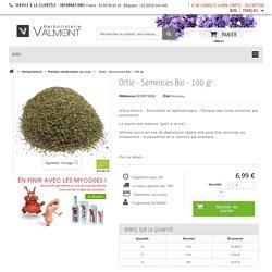 Ortie - Semences Bio - 100 gr - Herboristerie du Valmont