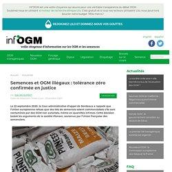 29 oct. 2020 Semences et OGM illégaux : tolérance zéro confirmée en justice