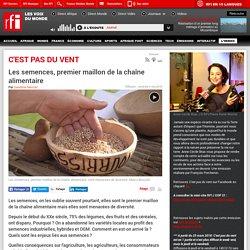 RFI 04/05/18 C EST PAS DU VENT - Les semences, premier maillon de la chaîne alimentaire