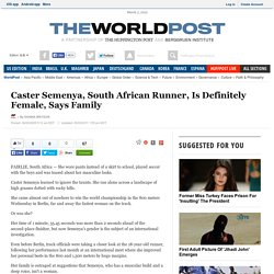Caster Semenya, South African Runner, Is Definitely Female, Says Family