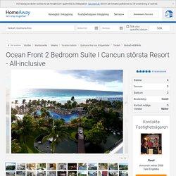 2 sovrum, 6 sovplatser - Ocean Front 2 Bedroom Suite I Cancun största Resort - All-inclusive