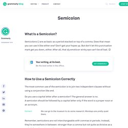 Semicolons: A Quick Guide How to Use a Semicolon