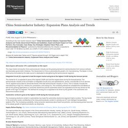China Semiconductor Industry: Expansion Plans Analysis and Trends /PR Newswire India/