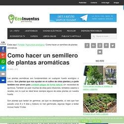 Como hacer un semillero de plantas aromáticas