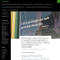 Séminaire «Bibliothèques et publics éloignés de la lecture et du livre», les 30 novembre et 1er décembre