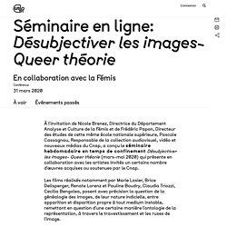 Séminaire en ligne: «Désubjectiver les images- Queer théorie»