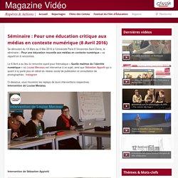 Séminaire : Pour une éducation critique aux médias en contexte numérique