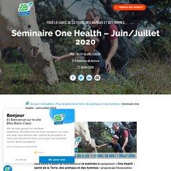 Séminaire One Health - Juin/Juillet 2020 - Bleu-Blanc-Coeur