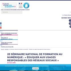 2e séminaire national de formation au numérique : « Éduquer aux usages responsables des réseaux sociaux » - L'école change avec le numérique