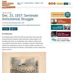 Dec. 25, 1837: Seminole Anticolonial Struggle