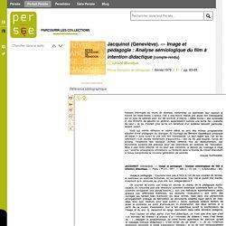 Jacquinot (Geneviève). — Image et pédagogie : Analyse sémiologique du film à intention didactique