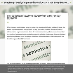 HOW SEMIOTICS CONSULTANTS HELPS MARKET ENTRY FOR NEW PRODUCTS?