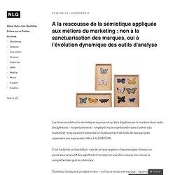 A la rescousse de la sémiotique appliquée aux métiers du marketing : non à la sanctuarisation des marques, oui à l'évolution dynamique des outils d'analyse