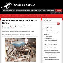 Traits en Savoie - Semoir Chevalier:4 ème partie.Sur le terrain.
