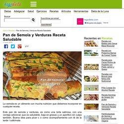 Pan de Semola y Verduras Receta Saludable