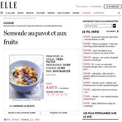 Semoule au pavot et aux fruits pour 6 personnes - Recettes Elle à Table