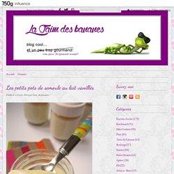Les petits pots de semoule au lait vanillés - La faim des bananes