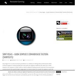 Sony Vegas - Guida Semplice e Comandi Base Tastiera