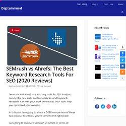 SEMrush vs Ahrefs: Keyword Research Tools For SEO [2020 Reviews]