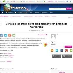Señala a los trolls de tu blog mediante un plugin de wordpress
