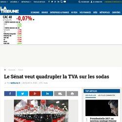 Le Sénat veut quadrupler la TVA sur les sodas