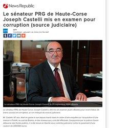 Le sénateur PRG de Haute-Corse Joseph Castelli mis en examen pour corruption (source judiciaire)