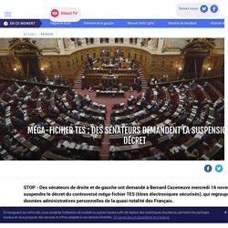 Méga-fichier TES : des sénateurs demandent la suspension du décret - LCI