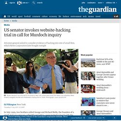 US senator invokes website-hacking trial in call for Murdoch inquiry | Media