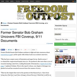 Former Senator Bob Graham Uncovers FBI Coverup, 9/11 Documents