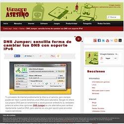DNS Jumper: sencilla forma de cambiar tus DNS con soporte IPv6