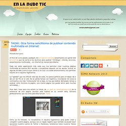 TACKK: Otra forma sencillísima de publicar contenido multimedia en Internet