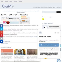 GuiM.fr - Le Blog: Sencities : guide emotionnel de sorties