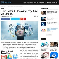 How To Send Files With Large Size Via Emails?
