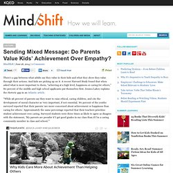 Sending Mixed Message: Do Parents Value Kids' Achievement Over Empathy?